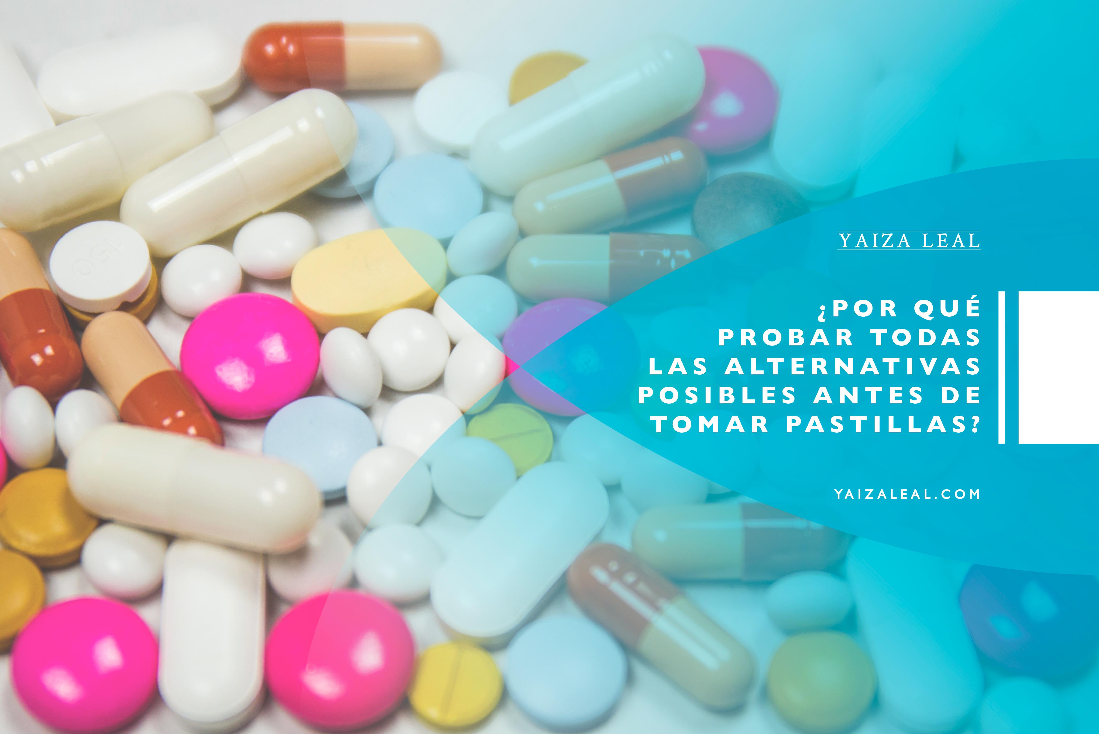 Porqué probar todas las alternativas posibles antes de tomar pastillas
