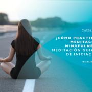 Cómo practicar meditación mindfulness