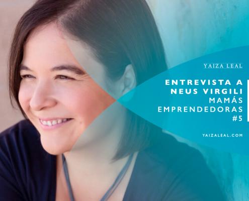 Entrevista a Neus Virgili mamas emprendedoras