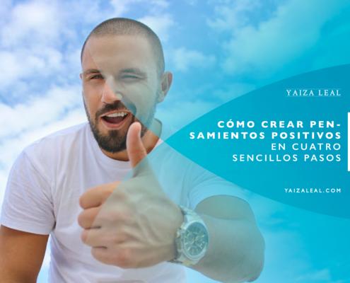Cómo crear pensamientos positivos en 4 sencillos pasos