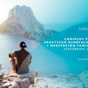 Consejos para practicar mindfulness y meditación familiar (facebook live)
