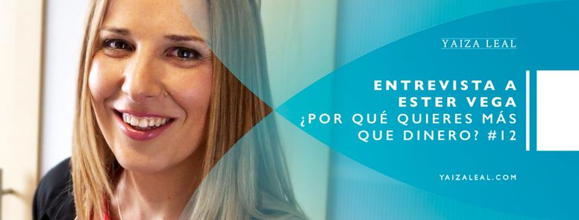 Entrevista a Ester Vega como conseguir mas dinero